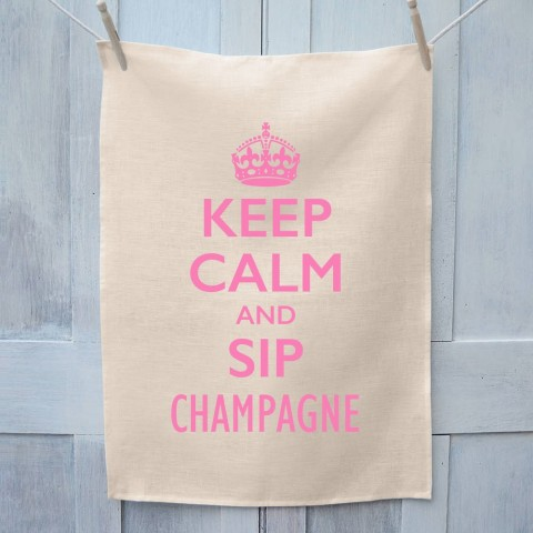 Keep Calm And Sip Champagne Tea Towel