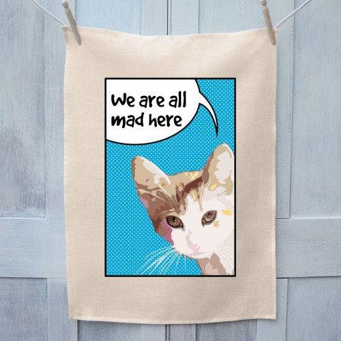 Cat We Are All Mad Here Tea Towel