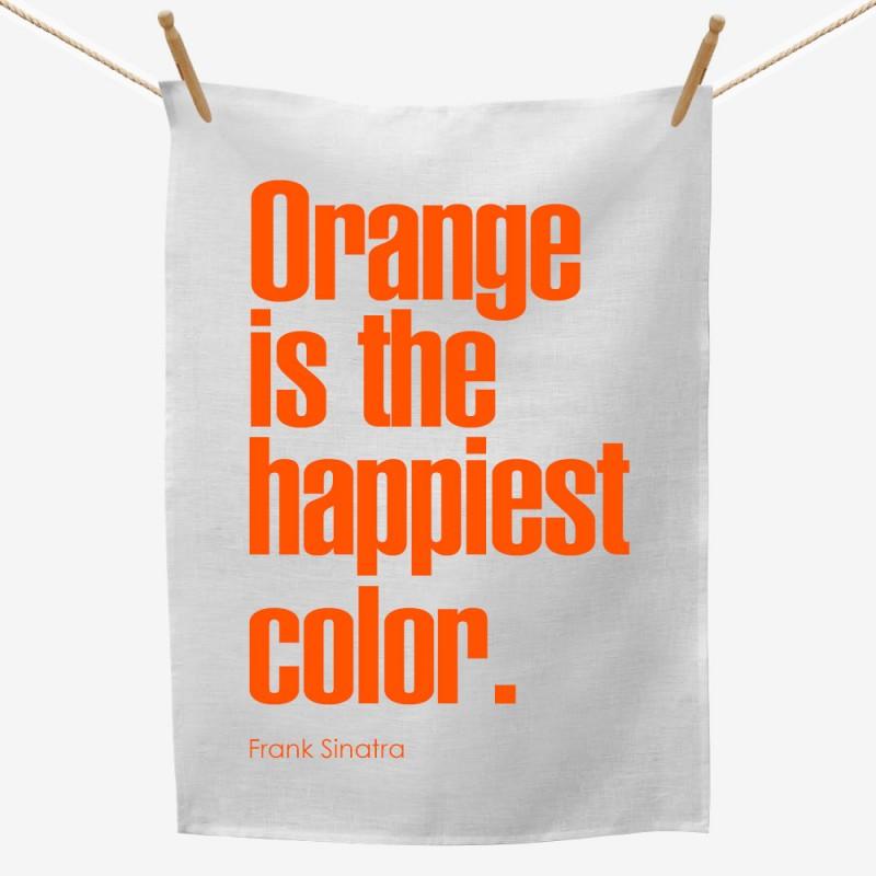 Orange Is The Happiest Color Tea Towel
